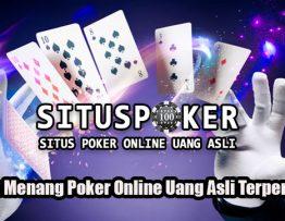 Taktik Menang Poker Online Uang Asli Terpercaya