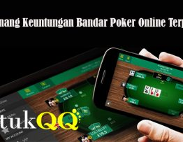 Tips Menang Keuntungan Bandar Poker Online Terpercaya